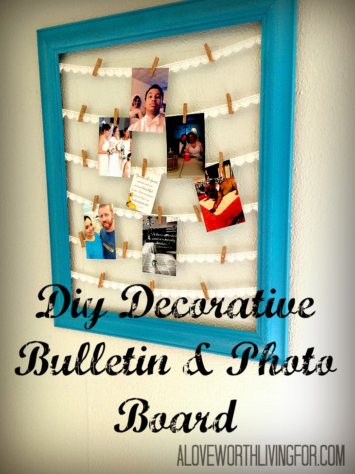 A Love Worth Living For | Diy Decorative Framed Bulletin & Photo Board - Do it Yourself Thrifted Framed Inspiration & Vision Board.