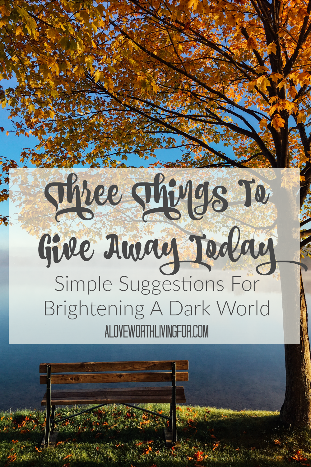 Three Things To Give Away Today - We all want to know how to be happy! The answer to that question lies in servanthood. Here are three things that you can give away this week and see if it doesn't bring you joy and make you happy! by A Love Worth Living For