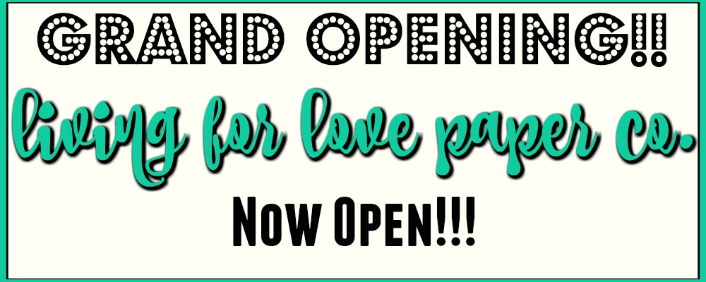 Living For Love Paper Co. is now open!!
