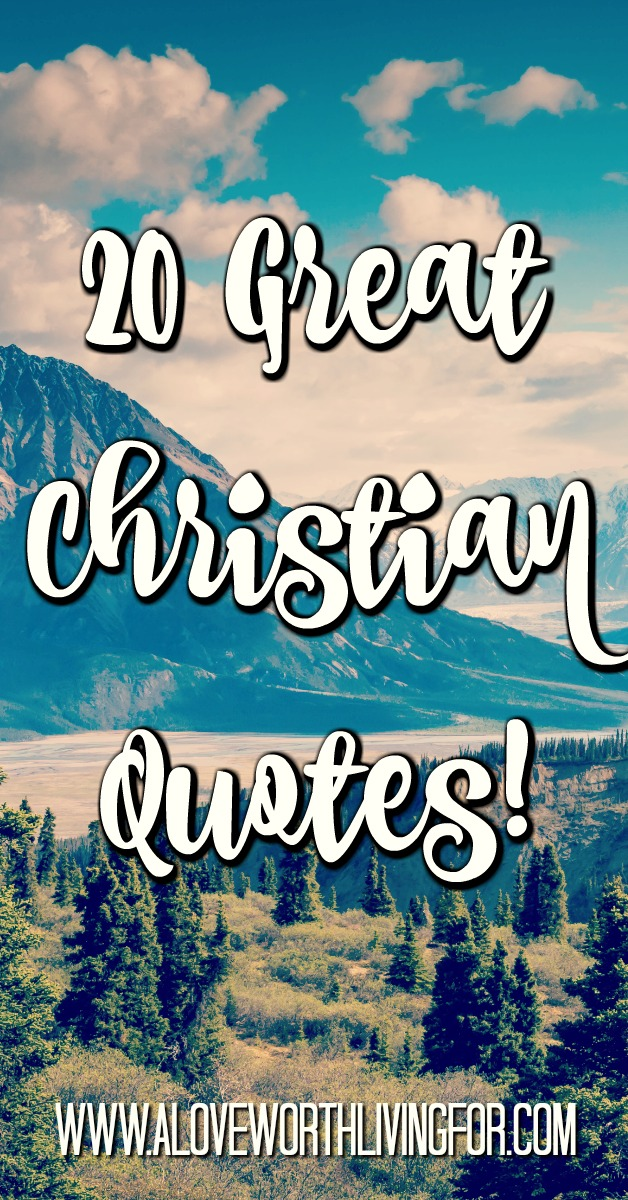 Christian Quotes About Love Glamorous My Favorite Christian Quotes  A Love Worth Living For