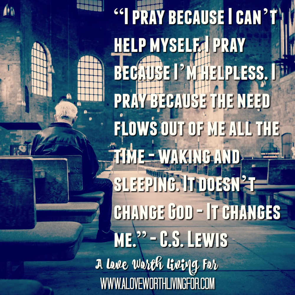 Quotes About Prayer My Favorite Christian Quotes  A Love Worth Living For