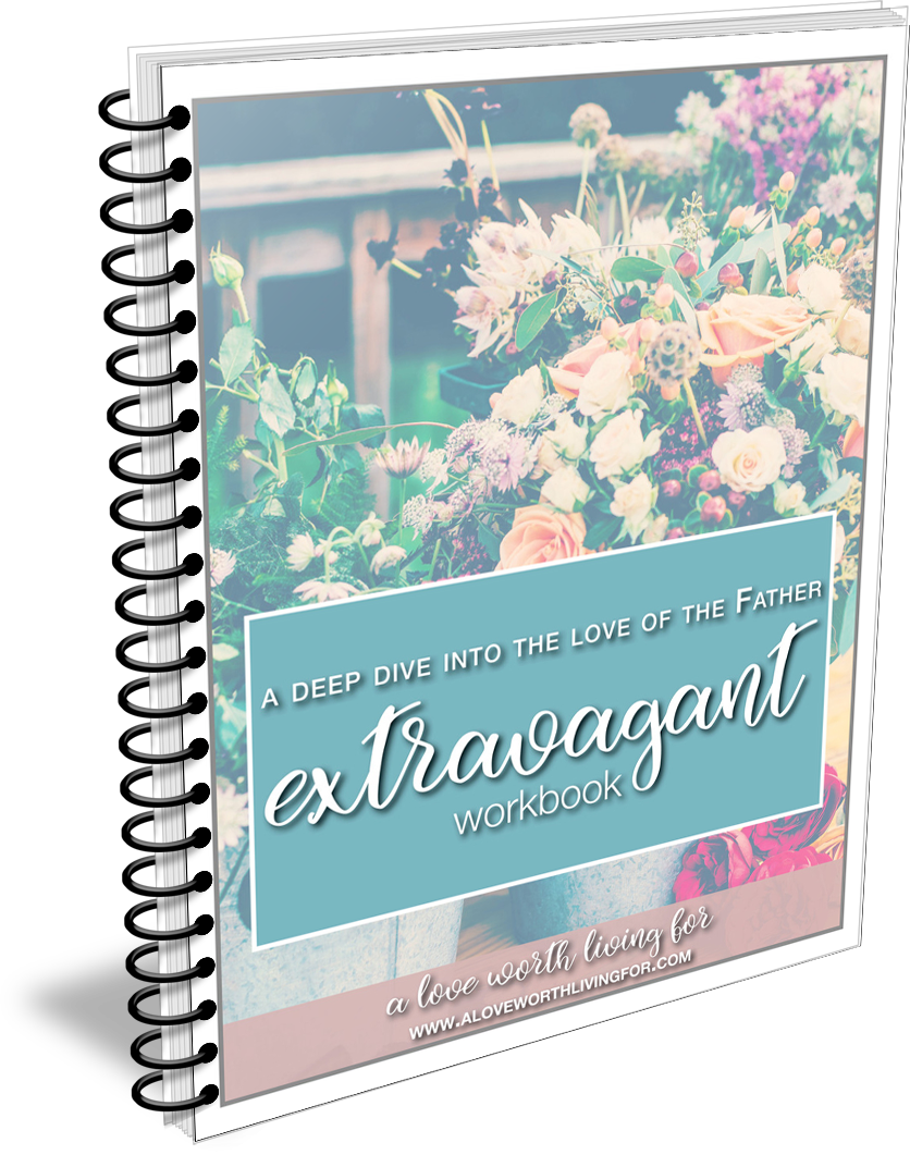 Extravagant - A Deep Dive One On The Love Of The Father - 6 Day Scripture Writing Challenge by A Love Worth Living For
