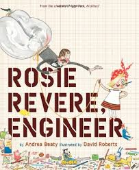 Rosie Revere, Engineer by Andrea Beatty