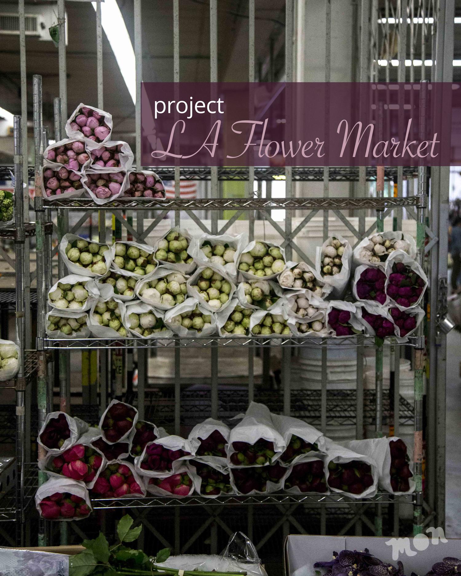 Project La Flower Market The Monday Project