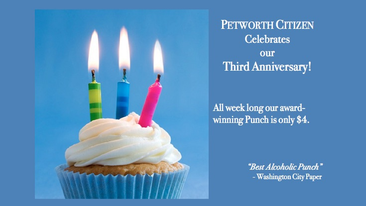To celebrate the third anniversary, Petworth Citizen is offering their acclaimed punch for $4 Tuesday through Friday.