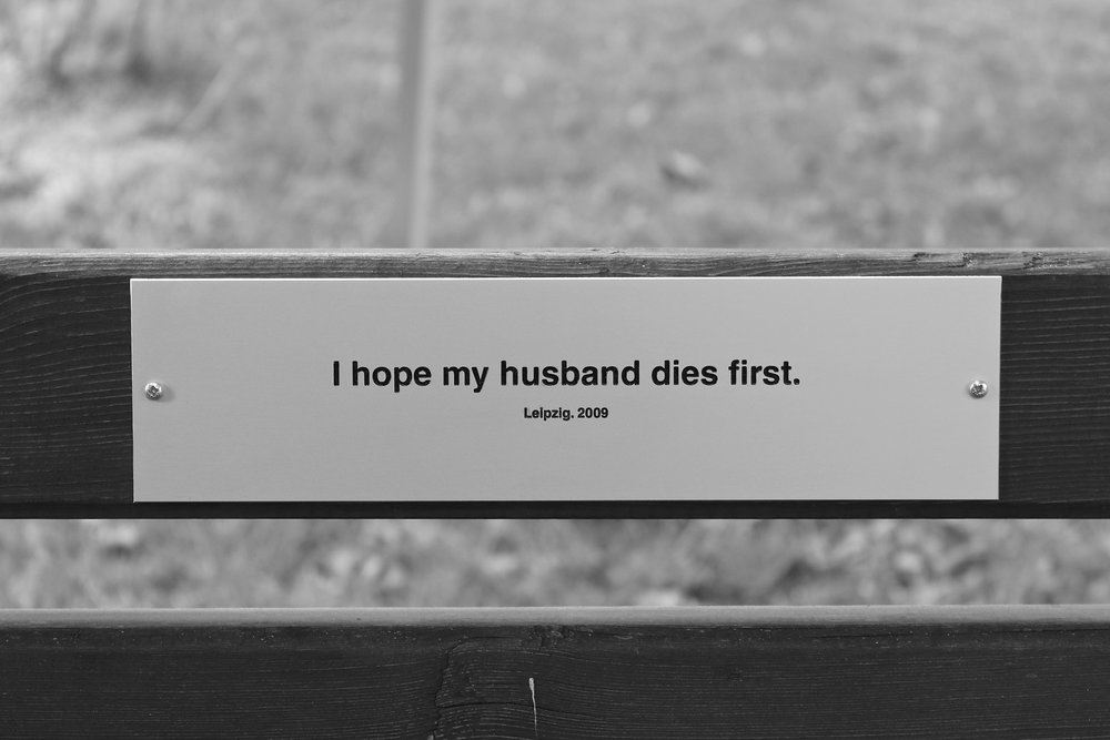 IanRichards_Bench_Ihopemyhusbanddiesfirst_2015 copy.jpg