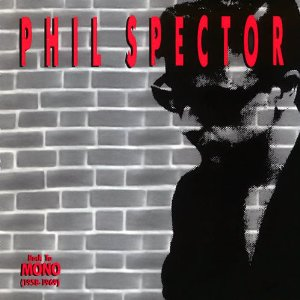 Phil Spector - Back To Mono