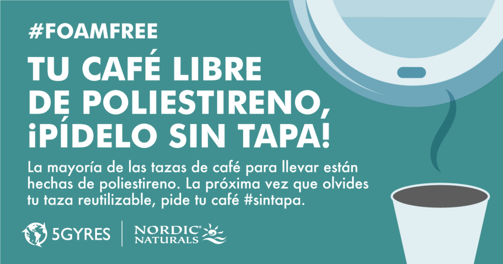 Ir #foamfree! Pide tu café sin tapa! www.5gyres.org/styrofoam @5Gyres #5gyres #masoceanomenosplastico