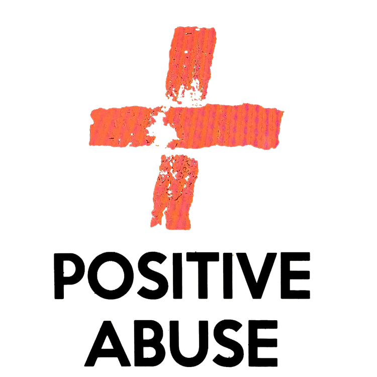 Positive Abuse