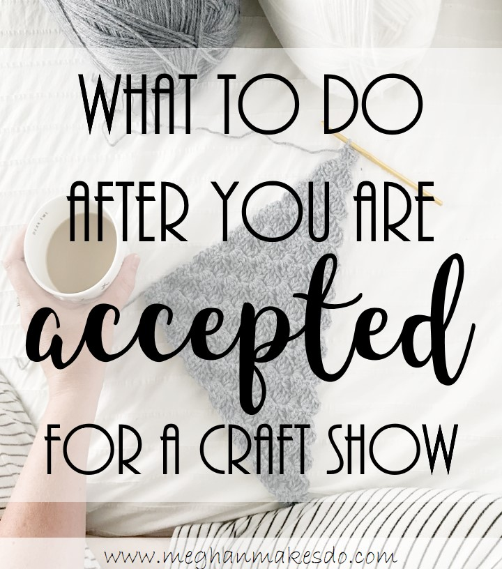 what to do after you are accepted for a craft show