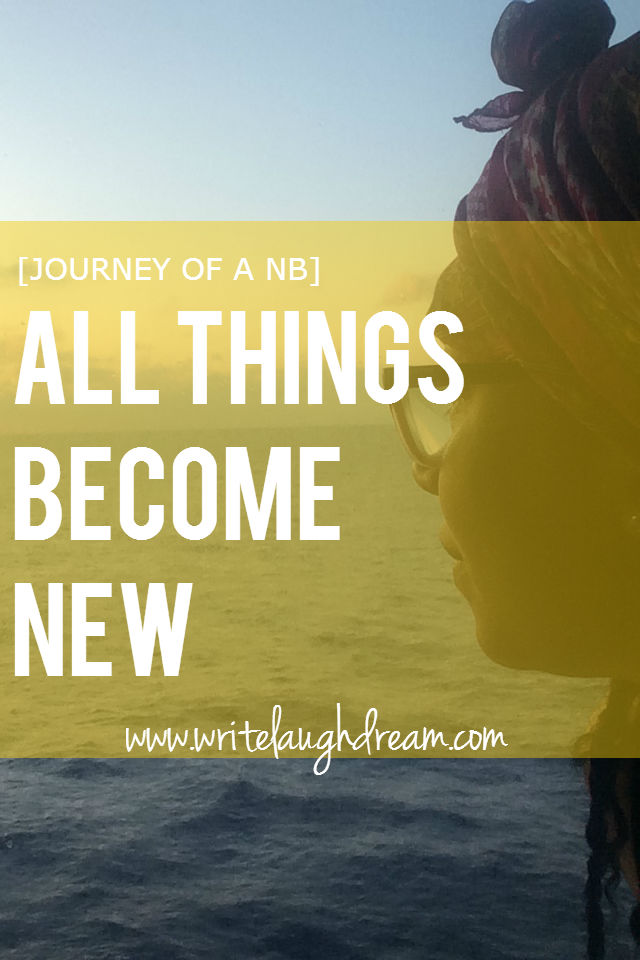All things become new