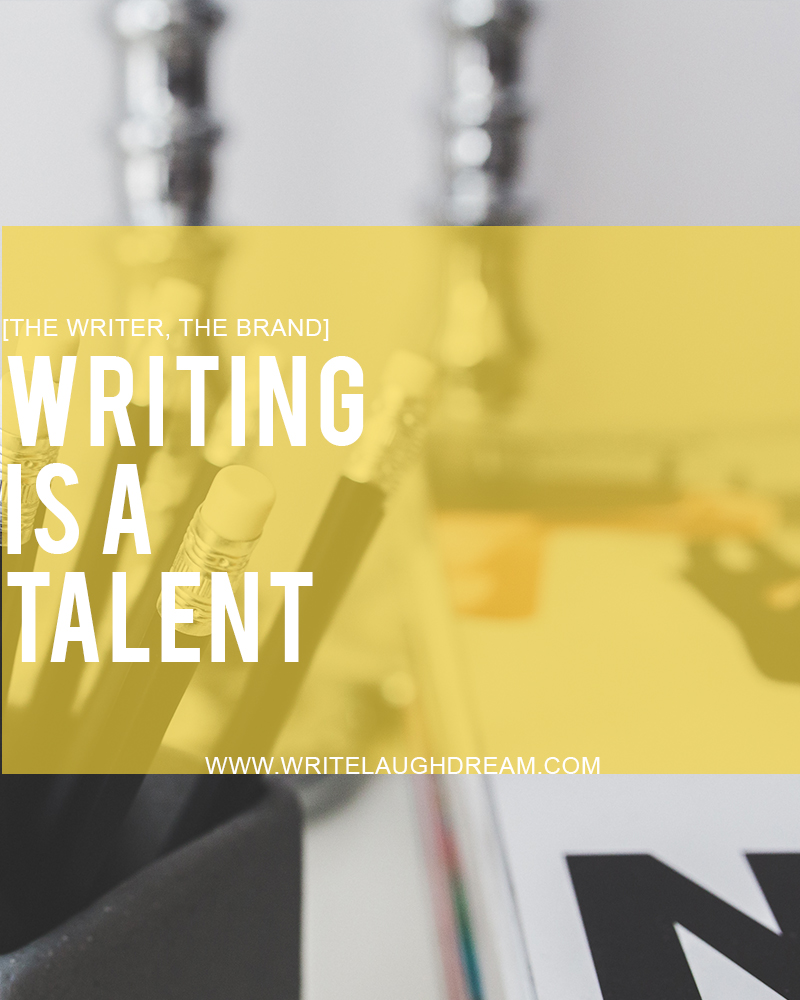 Writing is a talent