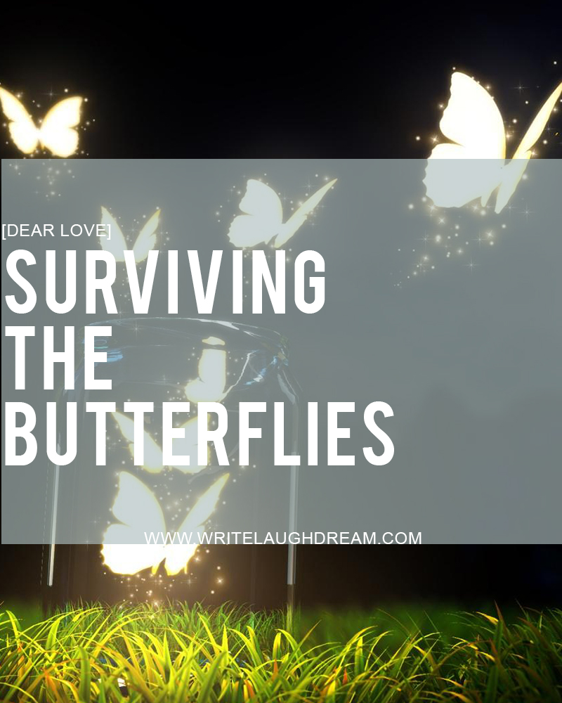 Surviving the Butterflies