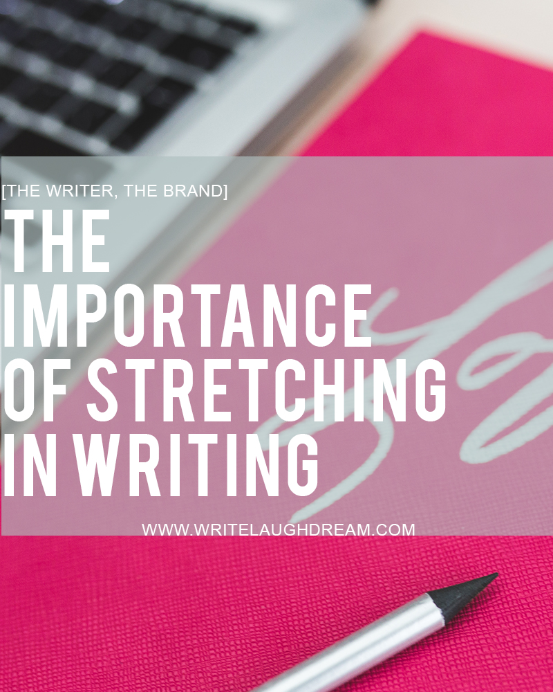 The Importance of Stretching In Your Writing