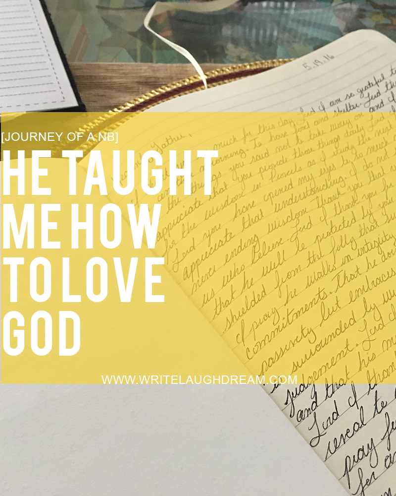 He Taught Me How to Love God