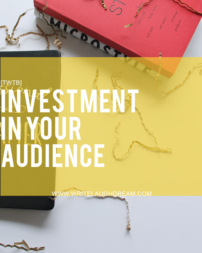 Investing in your audience