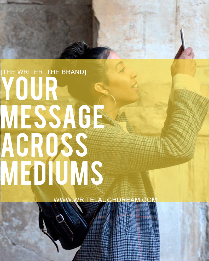 Your Message Across Mediums