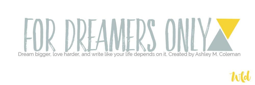 For Dreamer's Only