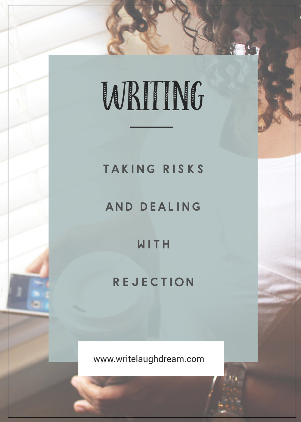 Taking Risks and Dealing With Rejection