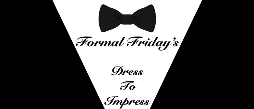Formal Friday's