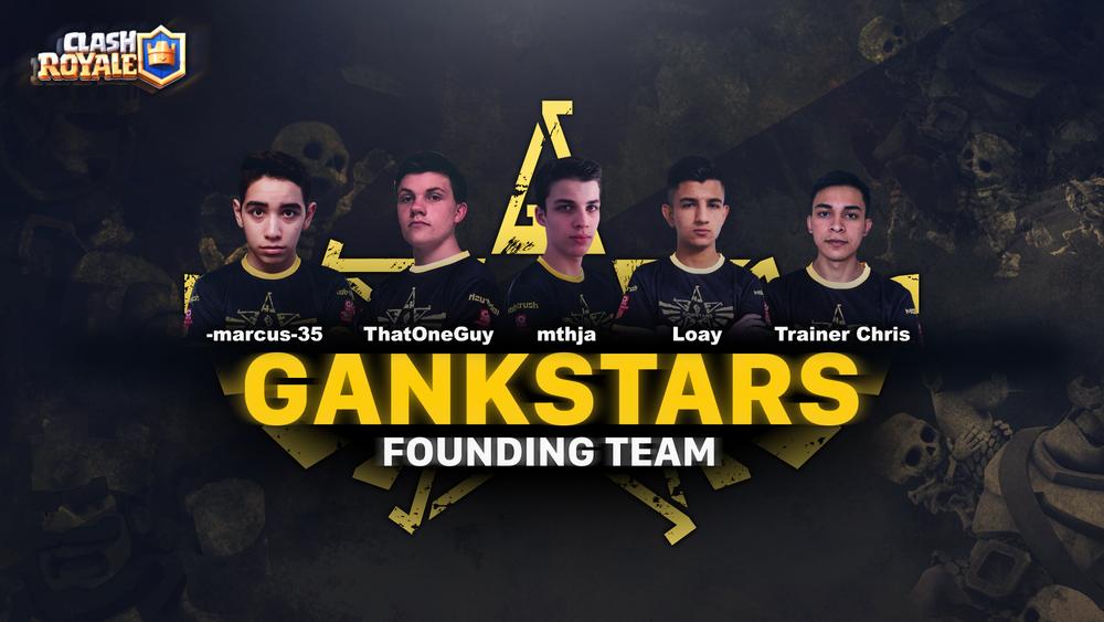 GankStars Founding Clash Royale team -September, 2017