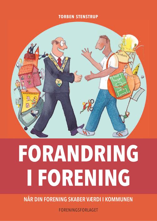 Forandring i forening, er bogen til dig der gerne vil være bedre til at skabe partnerskaber mellem kommune og forening
