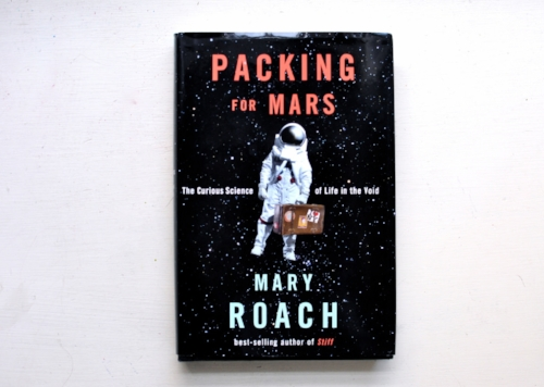 "7. ""PACKING FOR MARS - THE CURIOUS SCIENCE OF LIFE IN SPACE"" BY MARY ROACH €15.00 ""America's funniest science writer"" (Washington Post) returns to explore the irresistibly strange universe of life without gravity in this New York Times bestseller."