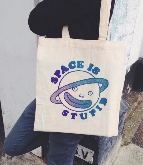 "14. ""SPACE IS STUPID"" TOTE BAG €10.00 We're mad about these limited edition tote bags, designed by Dublin designer Ruan van Vliet. Ruan's description of his design is pretty great too: ""Space is a neverending, murky nothingness with fuck all going on - it's stupid! Cosmic two colour screenprint on a lovely soft cotton tote. Made on planet earth."""