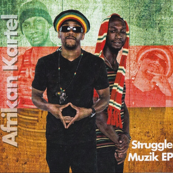"AFRIKAN KARTEL ""STRUGGLE MUZIK"" EP AVAILABLE @ ALL ONLINE MAJOR DISTRIBUTORS"
