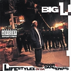 1995 - BIG L - LIFESTYLEZ OV DA POOR DANGEROUS