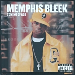 1999 - MEMPHIS BLEEK - COMING OF AGE