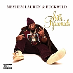 2014 - MEYHEM LAUREN & BUCKWILD - SILK PYRAMIDS