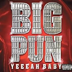 2000 - BIG PUN - YEEEAH BABY