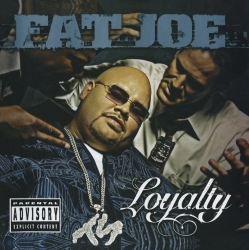 2002 - FAT JOE - LOYALTY