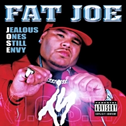 2001 - FAT JOE - JEALOUS ONES STILL ENVY