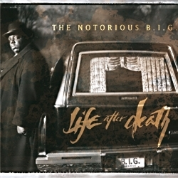 THE NOROTIOUS B.I.G. - LIFE AFTER DEATH