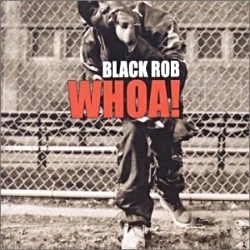 2000 - BLACK ROB - WOAH!