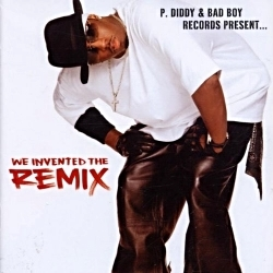 2002 - P.DIDDY & BADBOY - WE INVENTED THE REMIX