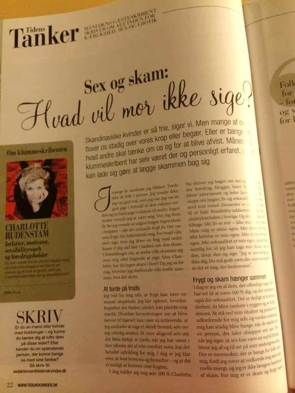 Charlotte blev tillfrågad av Tidens kvinder om hon ville skriva en krönika om sex och skam. Det ville hon så klart. Premiär i dansk tidning. Nummer 6 2013.