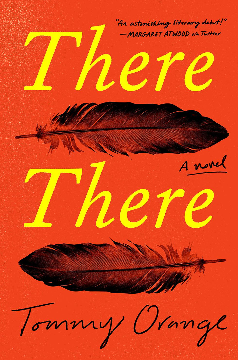 There There by Tommy Orange  - Publication date: June 5, 2018Publisher: Alfred A. KnopfBUY
