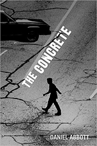 The Concrete by Daniel Abbott - Publication date: May 29, 2018Publisher: Ig PublishingAuthor website: danielabbottfiction.comBUY