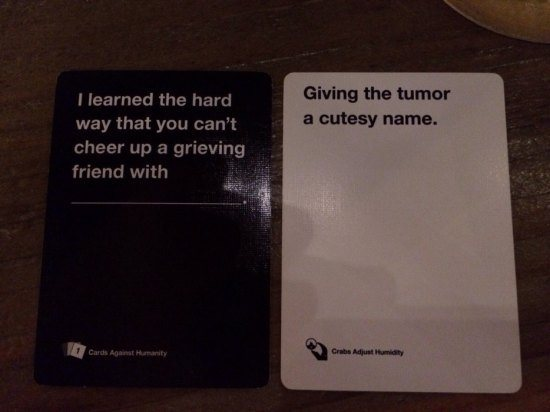 This was the cleanest Cards Against Humanity example I could find. We have to keep this blog (mostly)family friendly, after all.