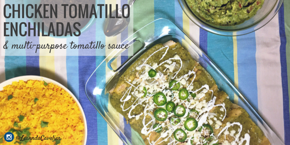 Chicken Tomatillo Enchiladas with Multipurpose Tomatillo sauce