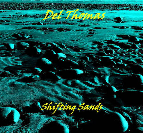 Del Thomas  Shifting Sands   Listen and purchase  here