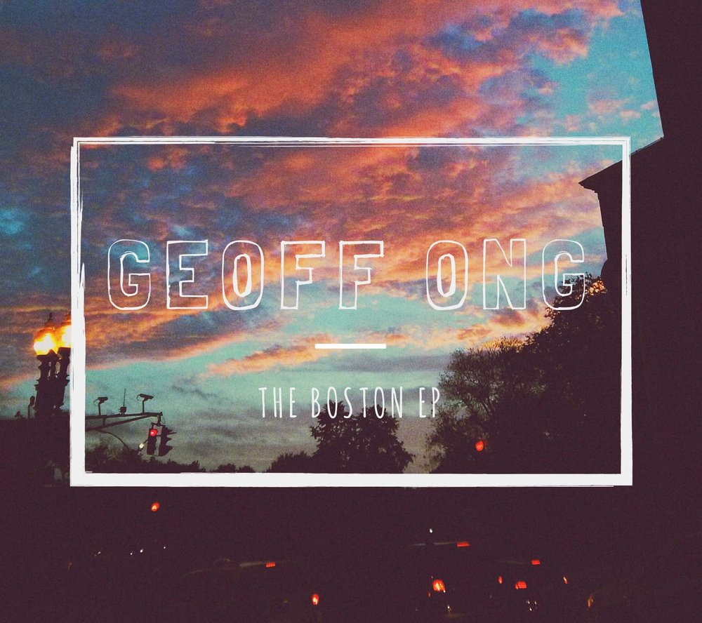 GeoffOng_AlbumCover_BostonEP.jpg