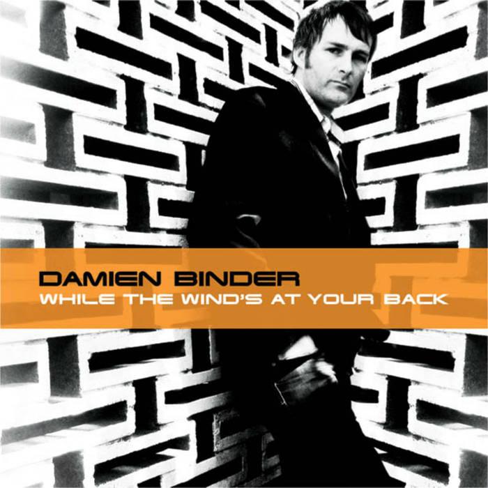 DamienBinder_AlbumCover_WhileTheWindsAtYourBack.jpg