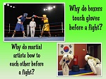 Why do boxers touch gloves before a fight or martial artists bow?
