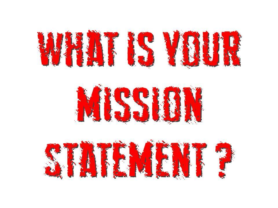What's Your Mission Statement?