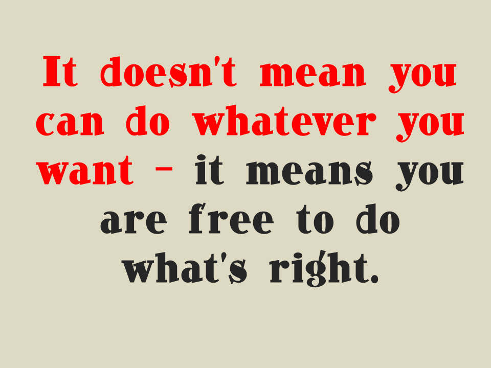 Free to do what's right