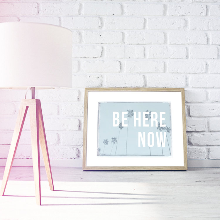Be Here Now Print